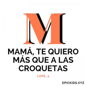 mamá te quiero más que a las croquetas