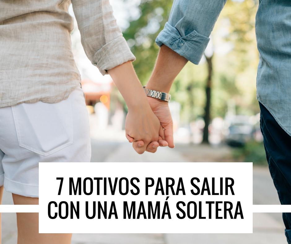 motivos para salir con una mamá soltera