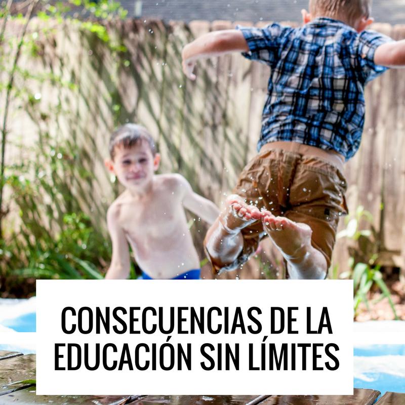 Consecuencias de la educación sin límites